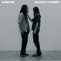Maxïmo Park - Our Earthly Pleasures