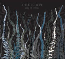 Pelican - City of Echoes