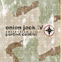 Portion Control - Onion Jack IV: Corrective Audio