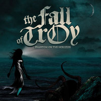 The Fall of Troy - Phantom on the Horizon