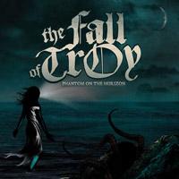 The Fall of Troy - Phantom on the Horizon