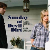 Isobel Campbell & Mark Lanegan - Sunday at Devil Dirt