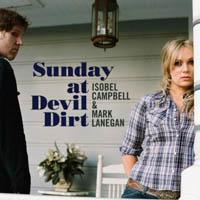 Isobel Campbell & Mark Lanegan - Sunday at Devil Dirt