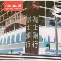 Mogwai - Young Team [remastered]