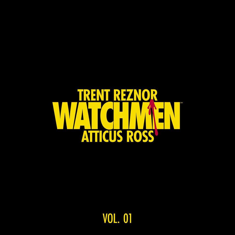 Trent Reznor and Atticus Ross - Watchmen: Volume 1