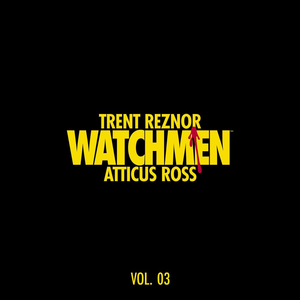 Trent Reznor and Atticus Ross - Watchmen: Volume 3